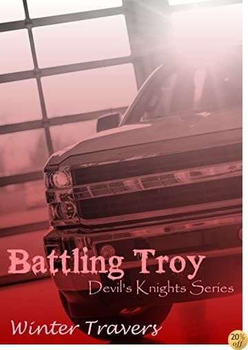 TBattling Troy (Devil's Knights Series Book 4)