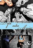 Défis entre amis 1: Joy by Pierrette…
