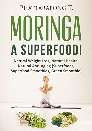 moringa-oleifera-benefits-superfoods-moringa-tea-moringa-powder-most-powerful-superfood-natural-weight-loss-natural-health-natural-anti-aging