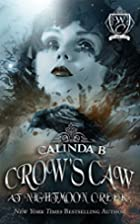 Crow's Caw at Nightmoon Creek by Calinda B