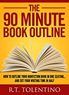 THE 90 MINUTE BOOK OUTLINE: How to Outline…