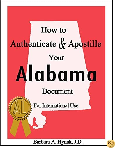 How to Authenticate & Apostille Your Alabama Document: for International Use