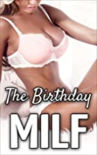 The Birthday MILF (Older Woman Younger Man,…