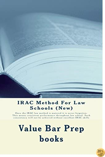 IRAC Method For Law Schools (New) (Borrowers Can Read Free - Just Click): (e book)