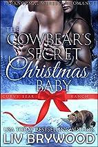 The Cowbear's Secret Christmas Baby (Curvy…