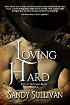Loving Hard (Eight Second Ride Book 2) by…