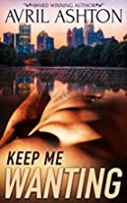 Keep Me Wanting by Avril Ashton