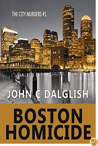 TBOSTON HOMICIDE (Clean Suspense) (The City Murders Book 1)