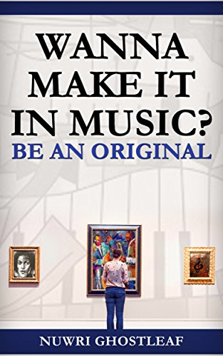 wanna-make-it-in-the-music-business-be-an-original
