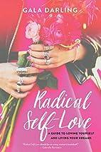 Radical Self-Love: A Guide to Loving…