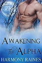 Awakening the Alpha by Harmony Raines
