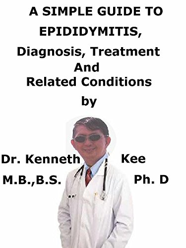 a-simple-guide-to-epididymitis-diagnosis-treatment-and-related-conditions-a-simple-guide-to-medical-conditions