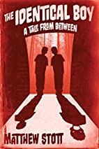 The Identical Boy (Tales From Between Book…