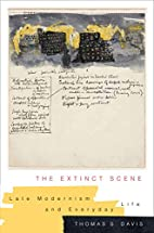 The Extinct Scene: Late Modernism and…