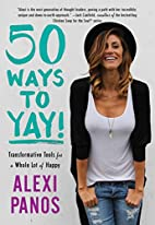 50 Ways to Yay!: Transformative Tools for a…