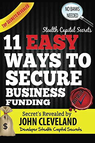 stealth-capital-secrets-11-easy-ways-to-secure-business-funding