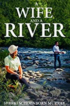 A Wife and a River - A Christian romance by…
