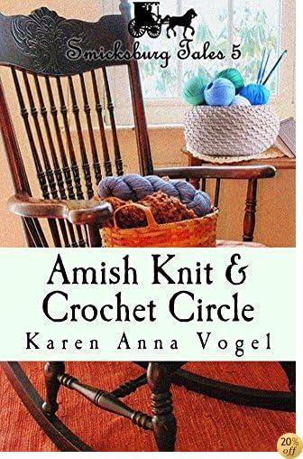 TAmish Knit & Crochet Circle: Smicksburg Tales 5