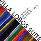 Villa Lobos Suite by Ivo Perelman - Mat…