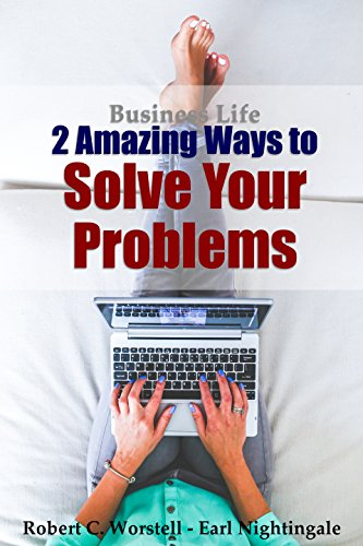 business-life-2-amazing-ways-to-solve-your-problems-how-to-completely-change-your-life-book-1