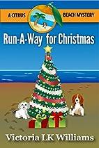 Run-A-Way for Christmas: A Citrus Beach…