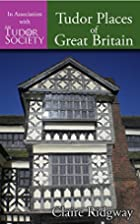 Tudor Places of Great Britain by Claire…