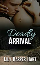 Deadly Arrival (Hardy Brothers Security)…