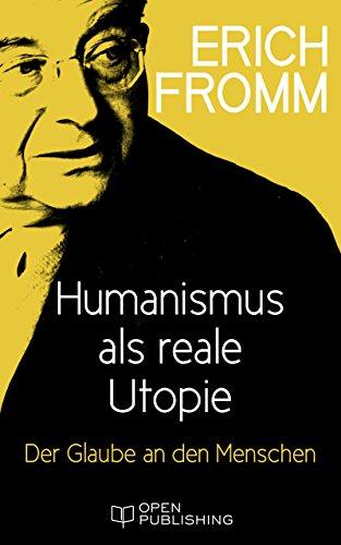 humanismus-als-reale-utopie-der-glaube-an-den-menschen-on-being-human-german-edition