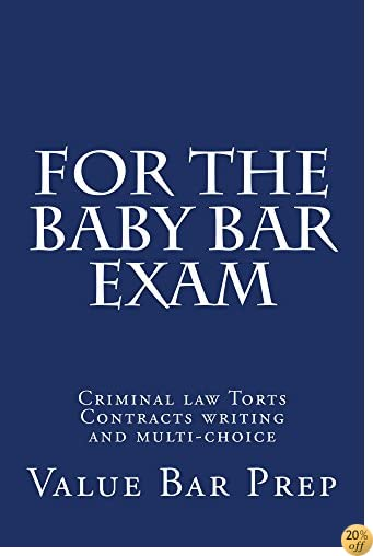 For The Baby Bar Exam: Law school / Examinations