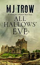 All Hallows' Eve: A Kit Marlowe Short…
