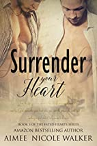 Surrender Your Heart (Fated Hearts, #3) by…