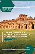 The Making of an Indian Ocean World-Economy,…