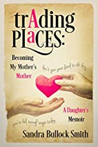 Trading Places: Becoming My Mother's…