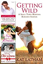 Getting Wild: A Small-Town Montana Romance…
