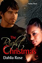 The Right Christmas by Dahlia Rose