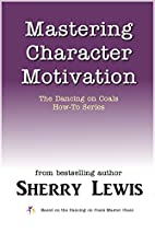 Mastering Character Motivation (The Dancing…