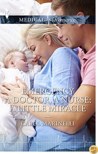 A Doctor, A Nurse: A Little Miracle: A Single Dad Romance