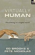 Virtually Human by Ed Brooks & Pete Nicholas
