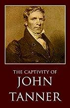 The Captivity of John Tanner (Abridged,…