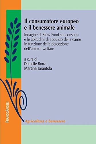 il-consumatore-europeo-e-il-benessere-animale-indagine-di-slow-food-sui-consumi-e-le-abitudini-di-acquisto-della-carne-in-funzione-della-percezione-dellanimal-welfare-italian-edition