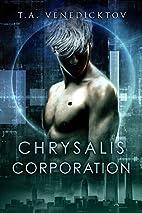 Chrysalis Corporation by T. A. Venedicktov