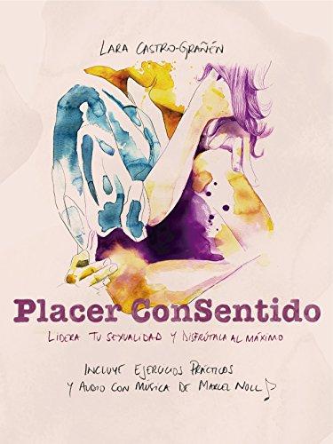 placer-consentido-lidera-tu-sexualidad-y-disfrtala-al-mximo-incluye-audio-con-ejercicios-prcticos-spanish-edition