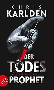 Der Todesprophet: Thriller by Chris Karlden