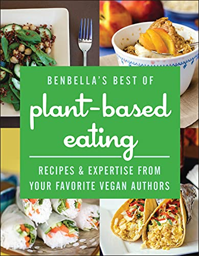 benbellas-best-of-plant-based-eating-recipes-and-expertise-from-your-favorite-vegan-authors