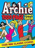 Archie 1000 Page Comics Gala (Archie 1000…