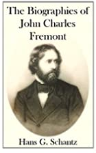 The Biographies of John Charles Fremont by…