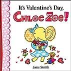 It's Valentine's Day, Chloe Zoe! by Jane…