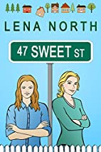 47 Sweet Street by Lena North