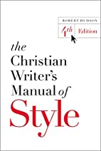 The Christian Writer's Manual of Style:…