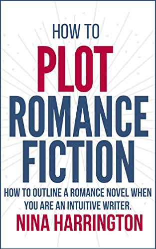 how-to-plot-romance-fiction-keep-your-pants-on-how-to-outline-a-romance-novel-when-you-are-an-intuitive-writer